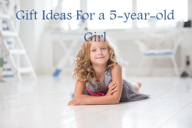 Top 10 Gift Ideas For A 5 Year Old Girl